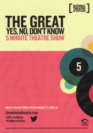 NTS The Great Yes No Don't Know 5 Minute Theatre Show